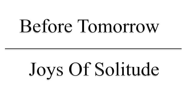 Joys Of Solitude
